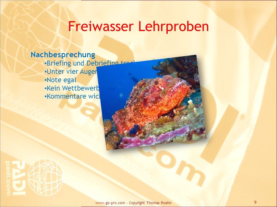 Freiwasser Lehrproben Nachbesprechung Briefing und Debriefing trocken Unter vier Augen Note egal Kein Wettbewerb Kommentare wichtiger 9 www.go-pro.com
