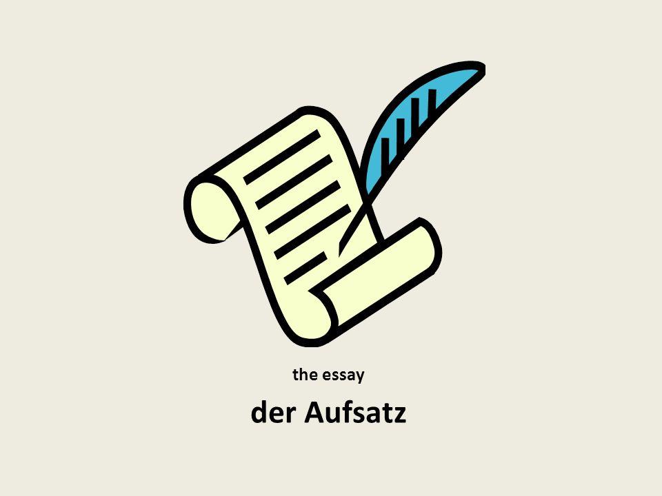 the essay der Aufsatz