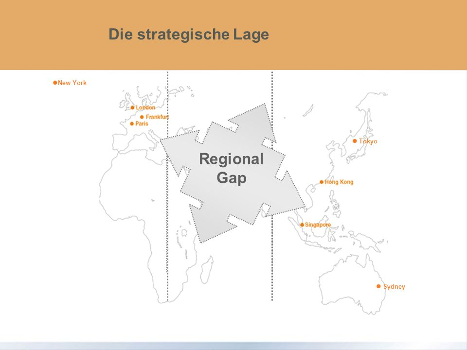 www.intergest.com International Management and Business Administration Headline Die strategische Lage New York Tokyo Sydney Regional Gap