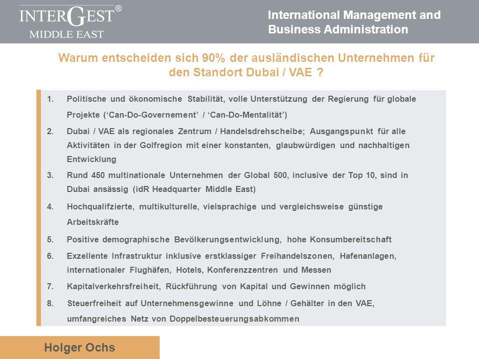 International Management and Business Administration Holger Ochs 1.Politische und ökonomische Stabilität, volle Unterstützung der Regierung für global