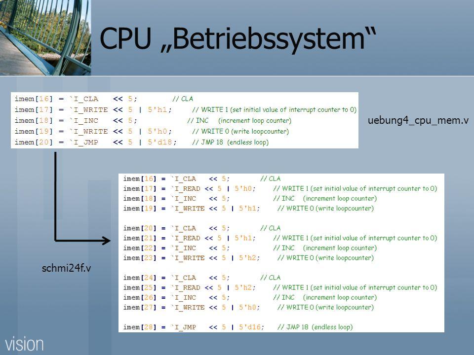 CPU Betriebssystem uebung4_cpu_mem.v schmi24f.v