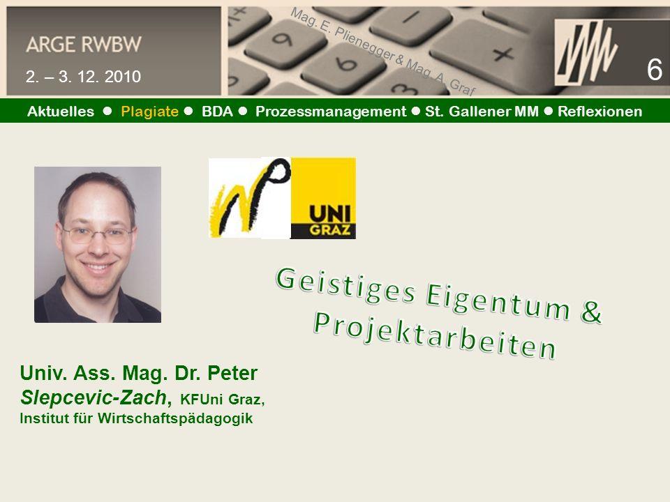 Mag.E. Plienegger & Mag. A. Graf 7 2. – 3. 12. 2010 Aktuelles Plagiate BDA Prozessmanagement St.