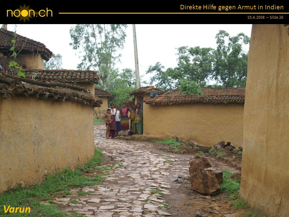 Direkte Hilfe gegen Armut in Indien 15.4.2008 – Slide 26 Varun