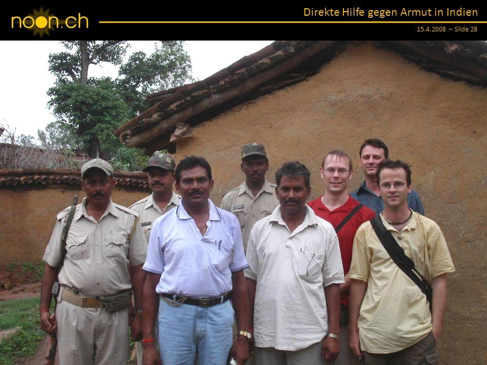 Direkte Hilfe gegen Armut in Indien 15.4.2008 – Slide 28