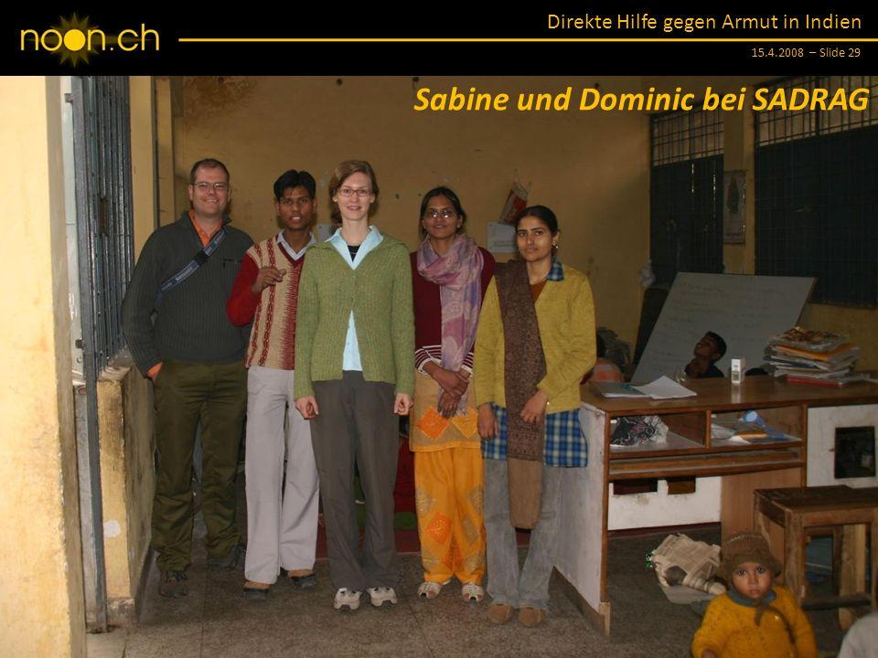 Direkte Hilfe gegen Armut in Indien 15.4.2008 – Slide 29 Sabine und Dominic bei SADRAG