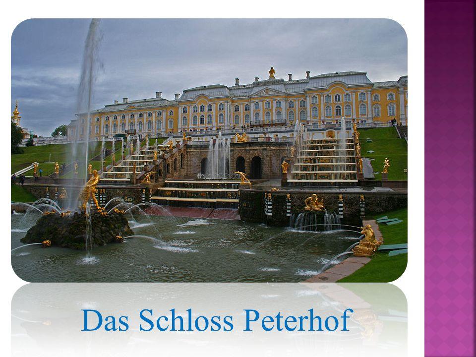 Das Schloss Peterhof