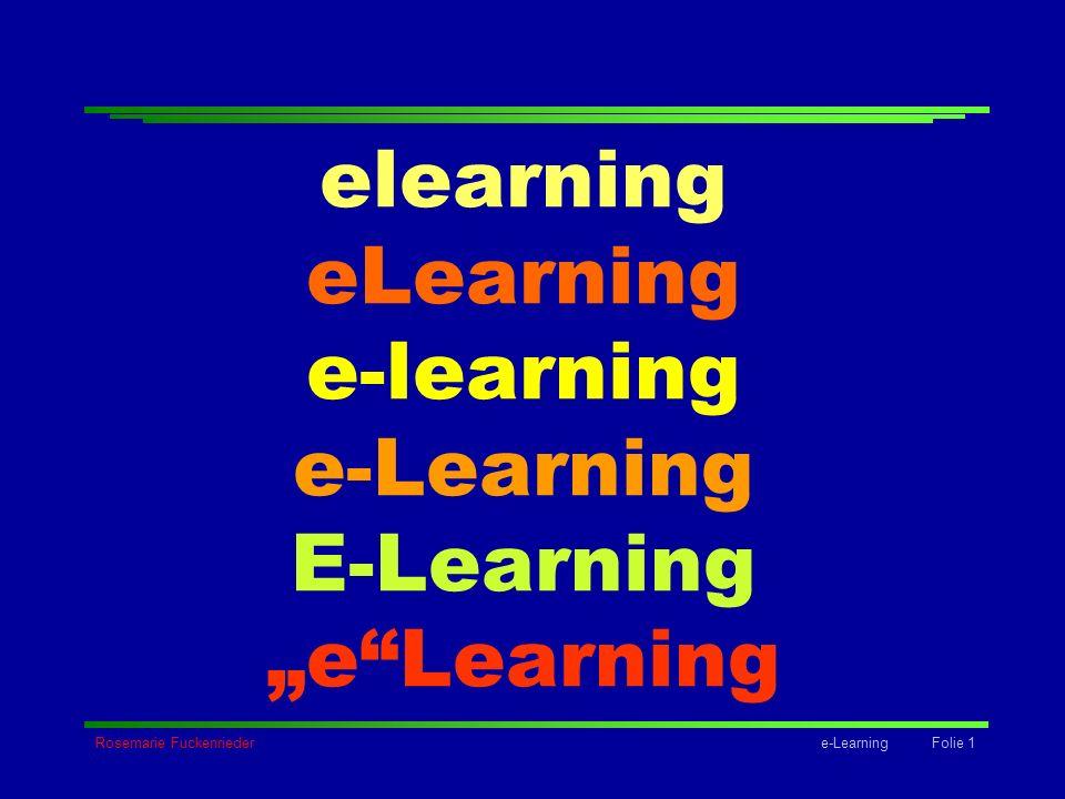 Rosemarie Fuckenriedere-Learning Folie 1 elearning eLearning e-learning e-Learning E-Learning eLearning