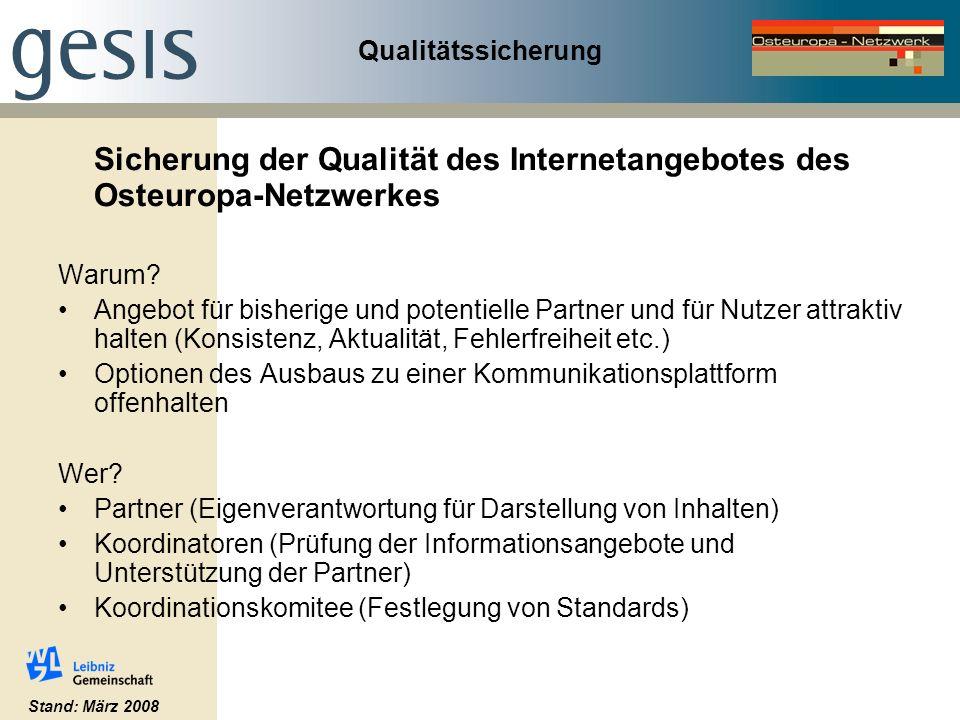 Qualitätssicherung Sicherung der Qualität des Internetangebotes des Osteuropa-Netzwerkes Warum.