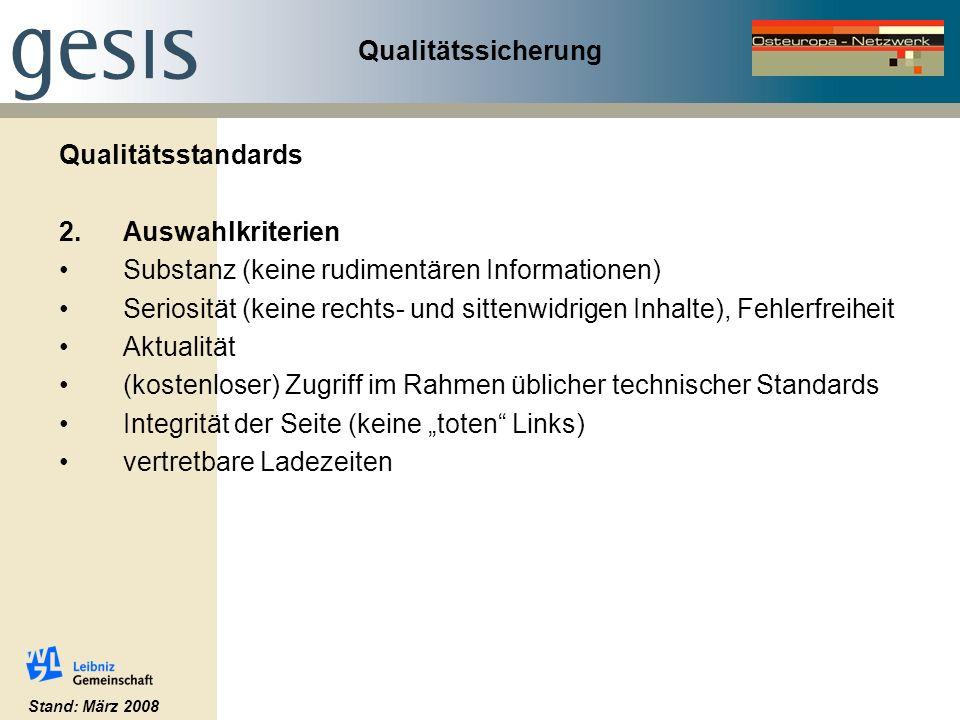 Qualitätssicherung Qualitätsstandards 2.Auswahlkriterien Substanz (keine rudimentären Informationen) Seriosität (keine rechts- und sittenwidrigen Inha