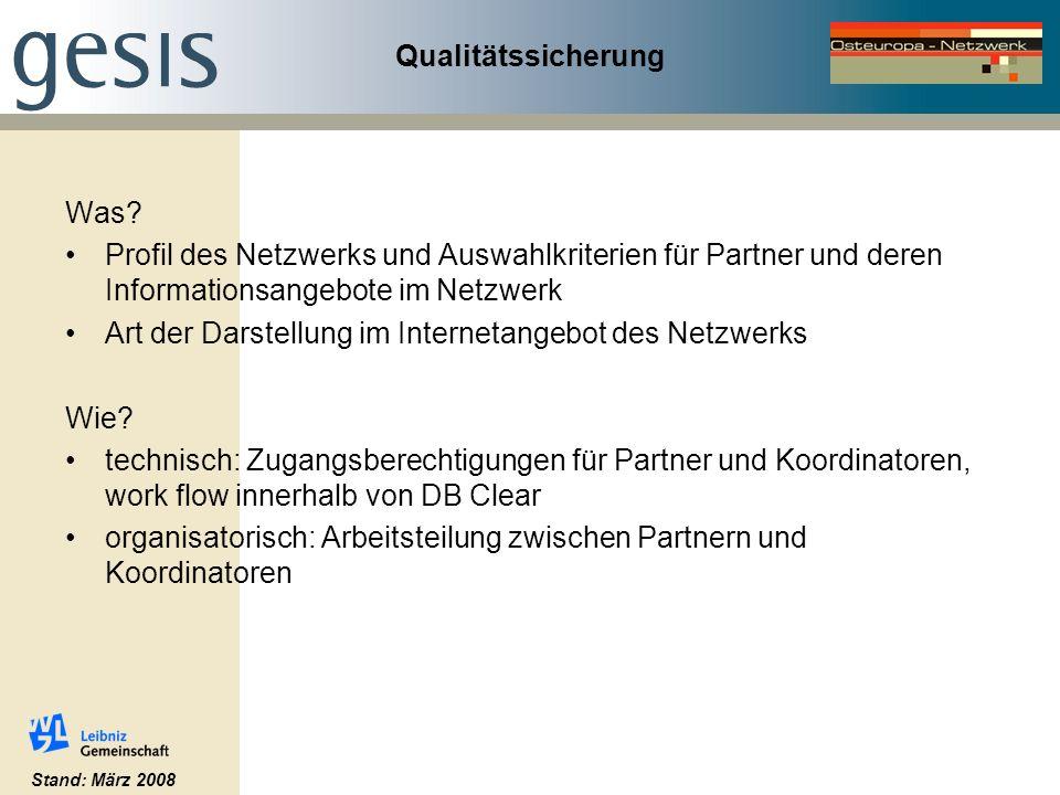 Qualitätssicherung Was? Profil des Netzwerks und Auswahlkriterien für Partner und deren Informationsangebote im Netzwerk Art der Darstellung im Intern