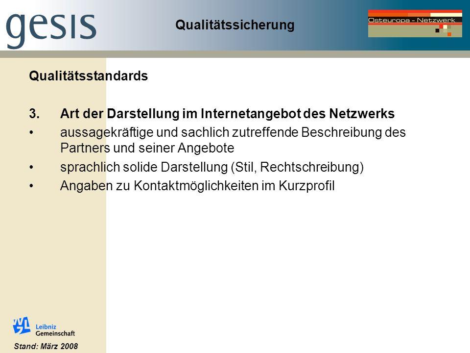 Qualitätssicherung Qualitätsstandards 3.Art der Darstellung im Internetangebot des Netzwerks aussagekräftige und sachlich zutreffende Beschreibung des