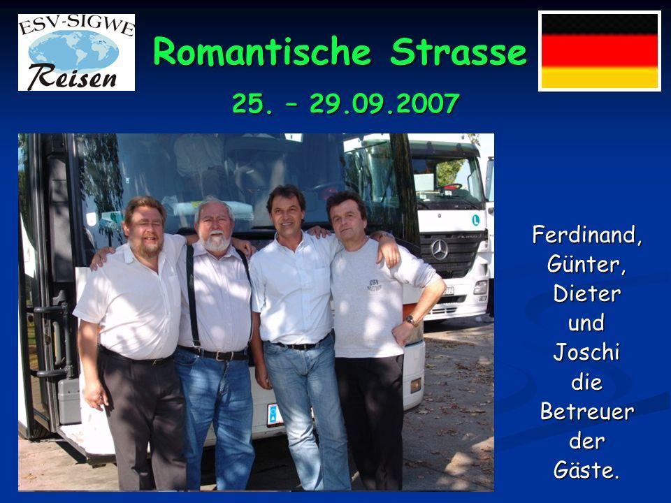 Romantische Strasse Ferdinand,Günter,DieterundJoschidieBetreuerderGäste. 25. – 29.09.2007