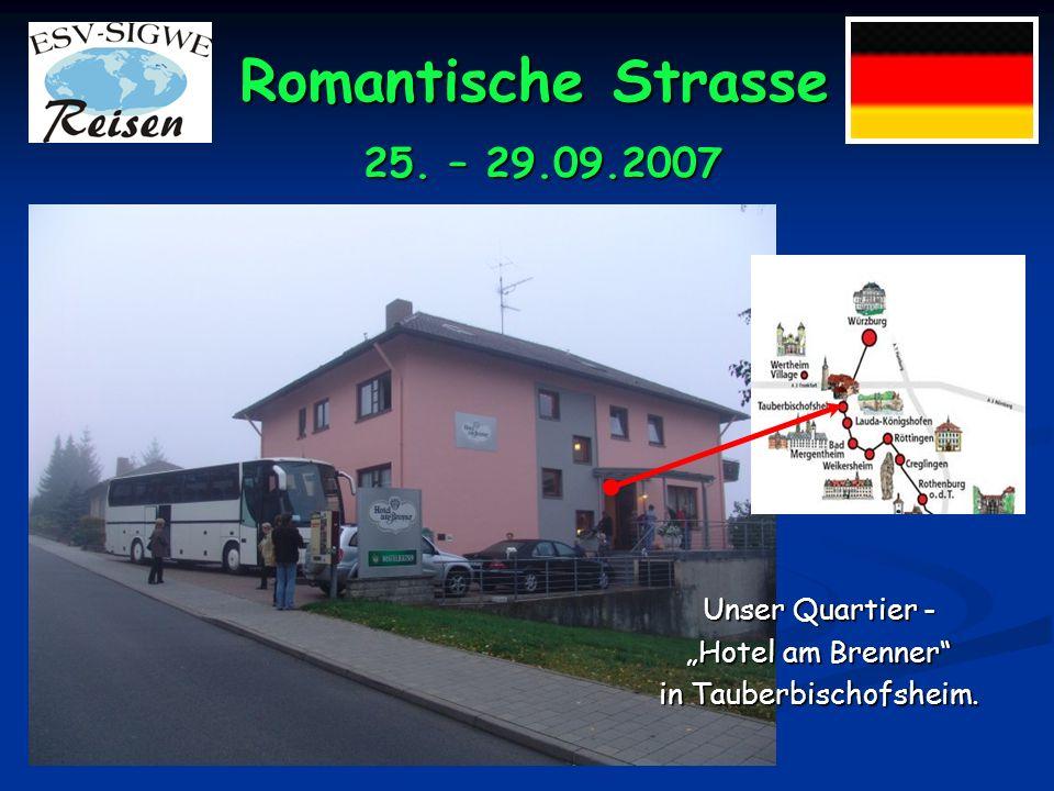 Romantische Strasse 25. – 29.09.2007 Unser Quartier - Hotel am Brenner in Tauberbischofsheim.