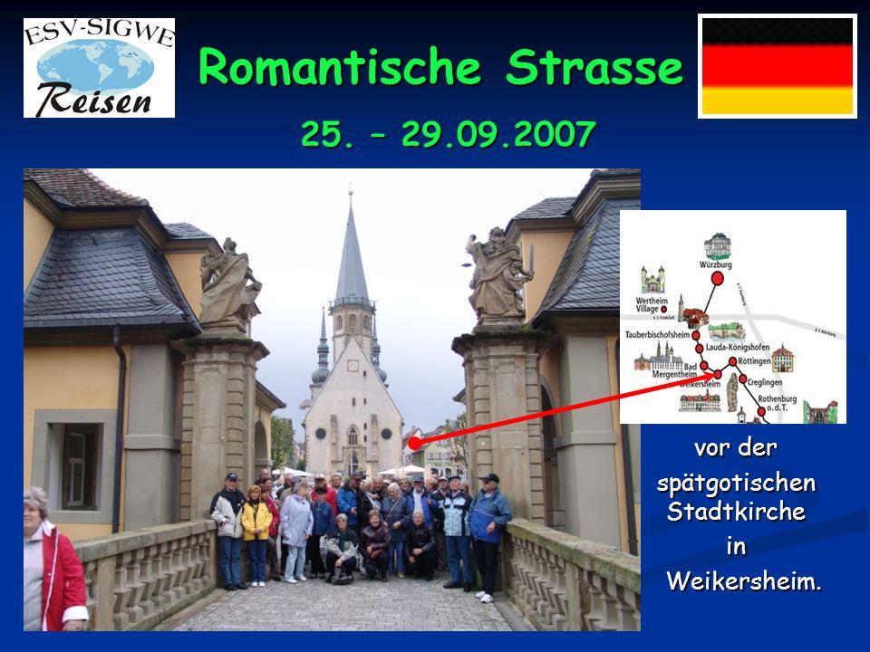 Romantische Strasse Bei der Rückfahrt besuchten wir Passau, denDom St. Stephan, 25. – 29.09.2007