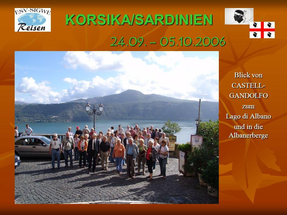 KORSIKA/SARDINIEN Blick von CASTELL-GANDOLFOzum Lago di Albano und in die Albanerberge 24.09. – 05.10.2006