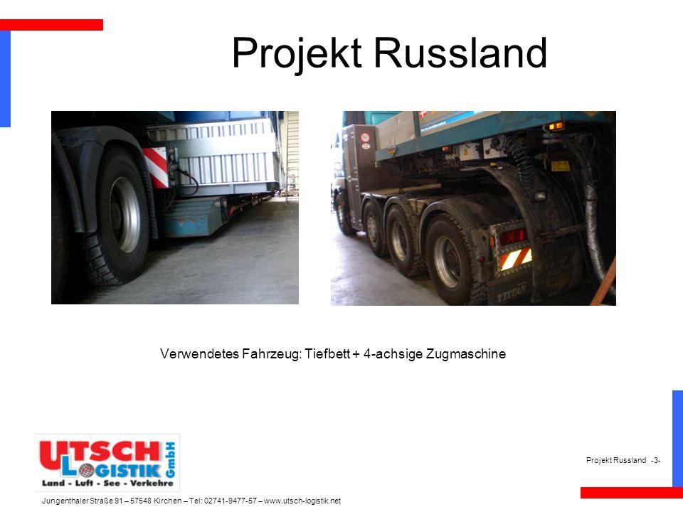 Projekt Russland Verwendetes Fahrzeug: Tiefbett + 4-achsige Zugmaschine Projekt Russland -3- Jungenthaler Straße 91 – 57548 Kirchen – Tel: 02741-9477-57 – www.utsch-logistik.net