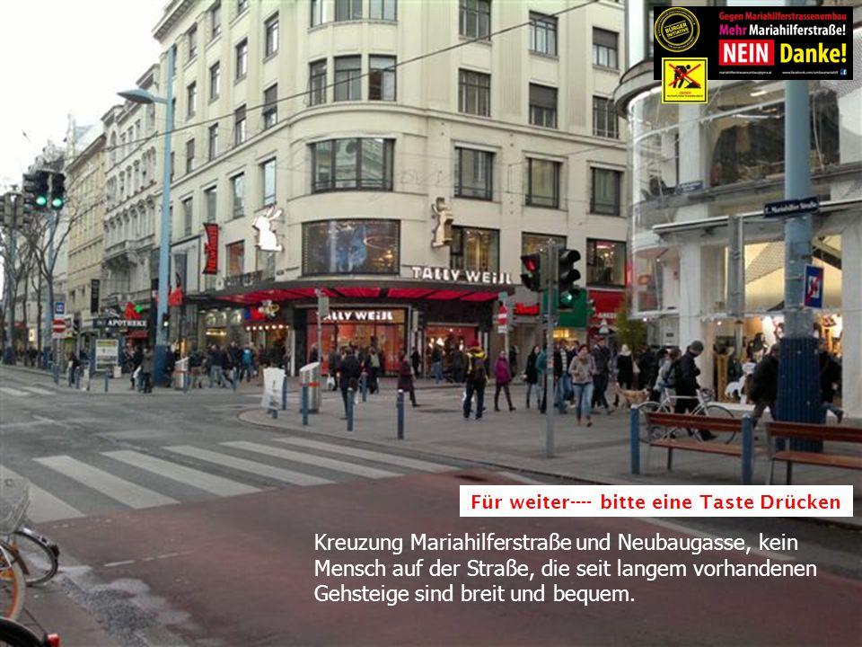 Kreuzung Mariahilferstraße und Neubaugasse, kein Mensch auf der Straße, die seit langem vorhandenen Gehsteige sind breit und bequem.