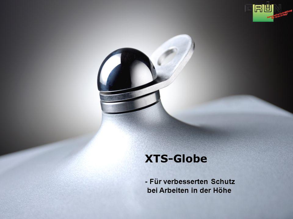 XTS-Globe - Für verbesserten Schutz bei Arbeiten in der Höhe