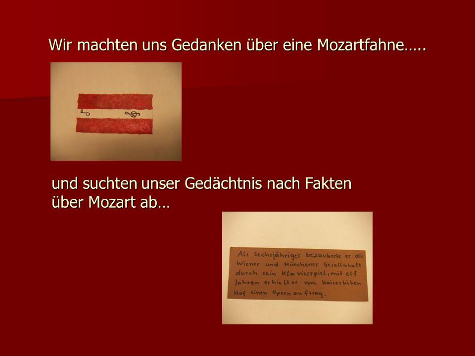 Wir machten uns Gedanken über eine Mozartfahne…..