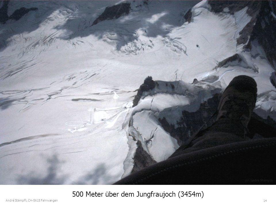 14 André Stämpfli, CH-5615 Fahrwangen 500 Meter über dem Jungfraujoch (3454m)