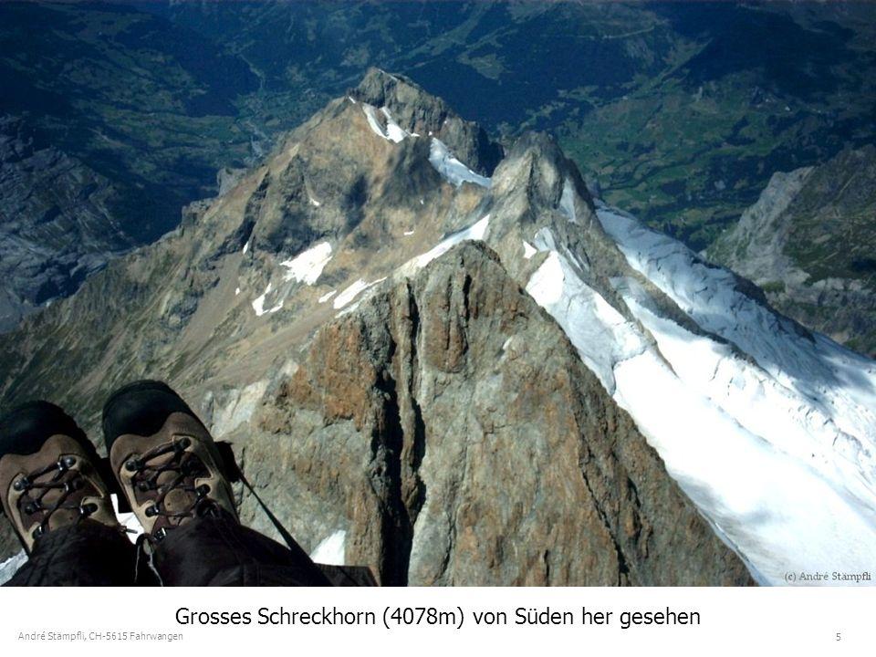 5 André Stämpfli, CH-5615 Fahrwangen Grosses Schreckhorn (4078m) von Süden her gesehen
