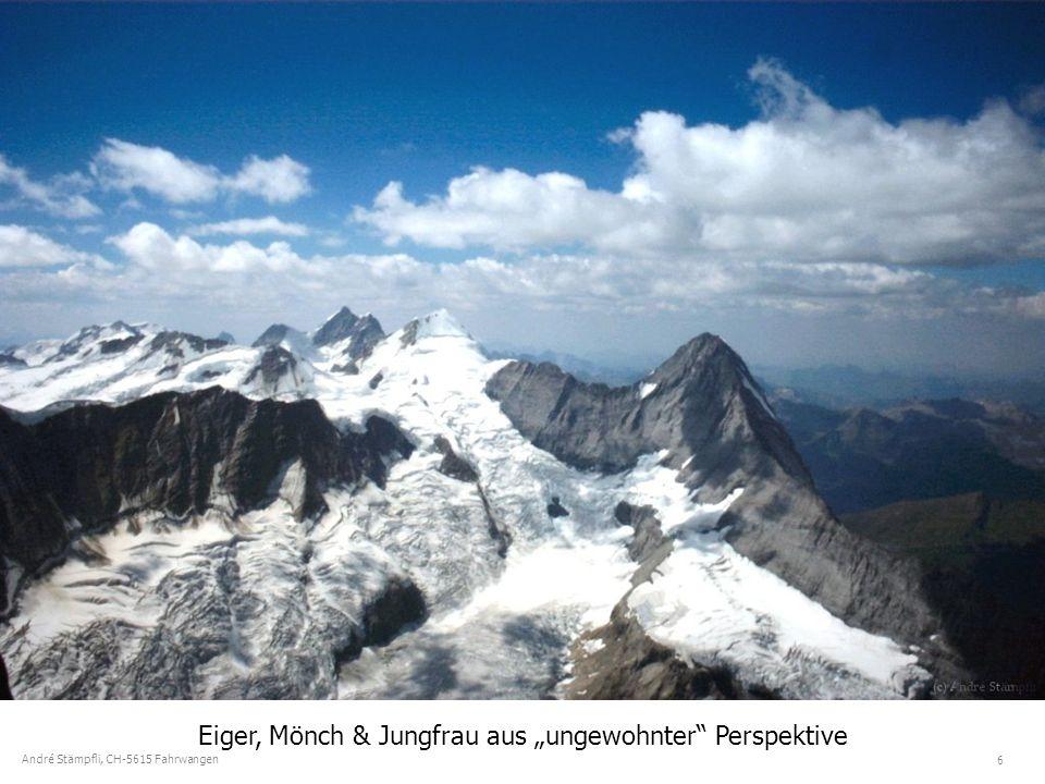 6 André Stämpfli, CH-5615 Fahrwangen Eiger, Mönch & Jungfrau aus ungewohnter Perspektive