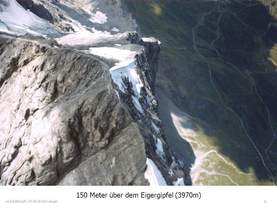 9 André Stämpfli, CH-5615 Fahrwangen 150 Meter über dem Eigergipfel (3970m)