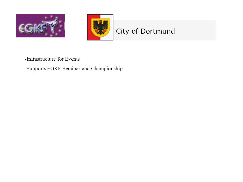 City of Dortmund -Infrastructure for Events -Supports EGKF Seminar and Championship