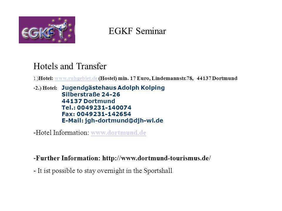 EGKF Seminar Hotels and Transfer 1.) Hotel: www.ruhgebiet.de (Hostel) min. 17 Euro, Lindemannstr.78, 44137 Dortmundwww.ruhgebiet.de -2.) Hotel: Jugend
