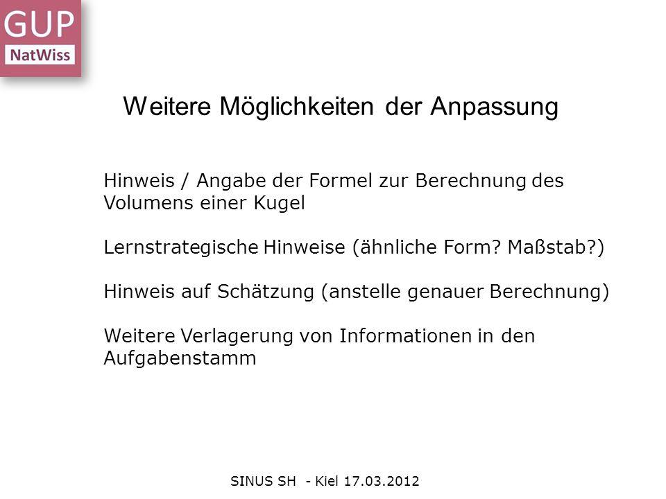 Weitere Möglichkeiten der Anpassung SINUS SH - Kiel 17.03.2012 Hinweis / Angabe der Formel zur Berechnung des Volumens einer Kugel Lernstrategische Hi