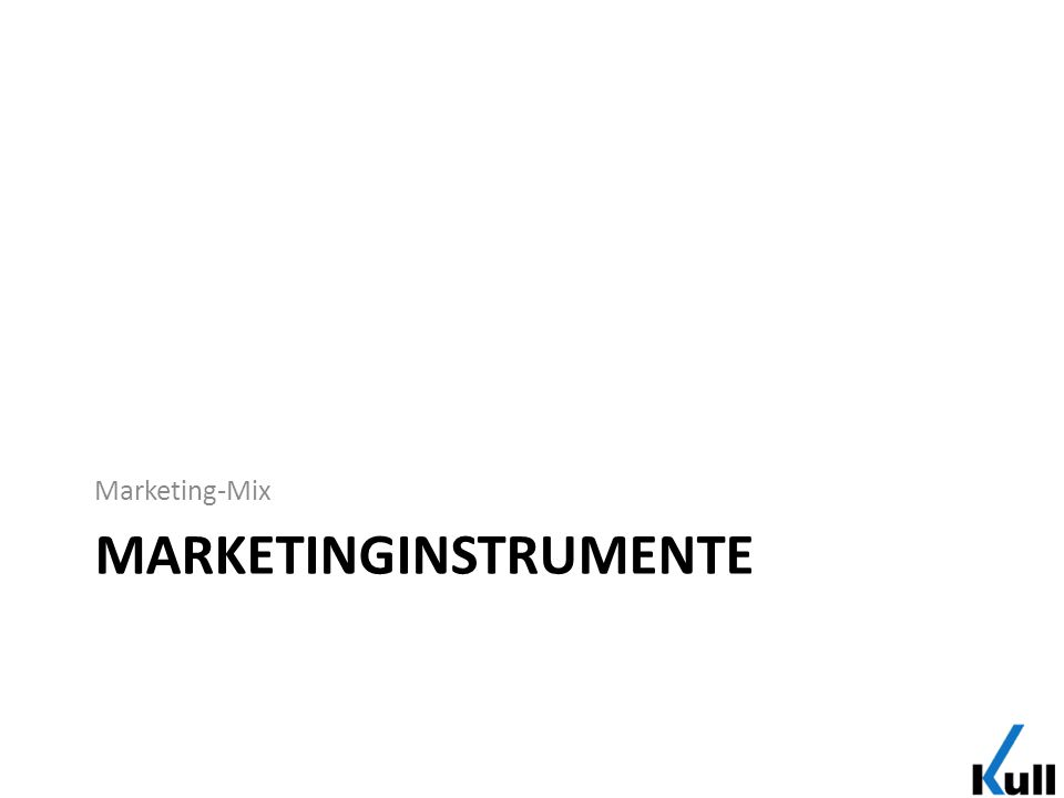 MARKETINGINSTRUMENTE Marketing-Mix