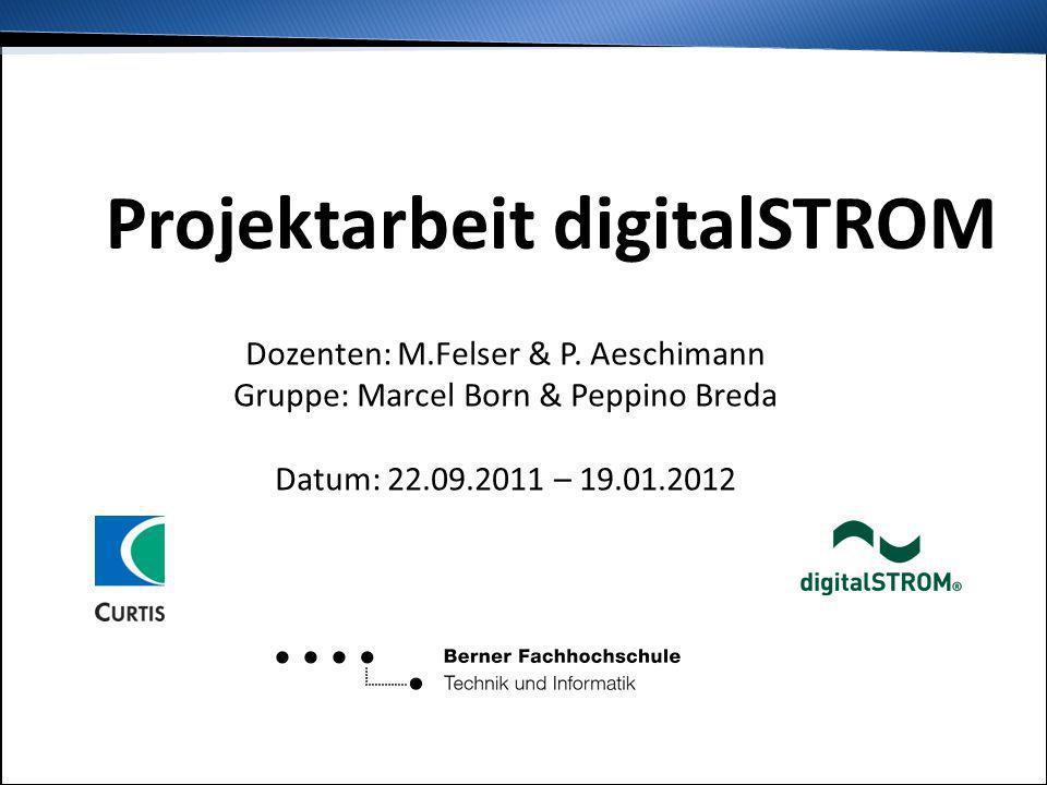 Inhalt digitalSTROM Idee Ziel Analyse Entscheidungen Erarbeitung Demonstration Erweiterungen Schlusswort Projektarbeit digitalSTROM Dozenten: M.Felser