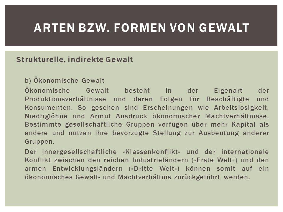 Strukturelle, indirekte Gewalt c) Bürokratisch-technische Gewalt Nach Theodor W.