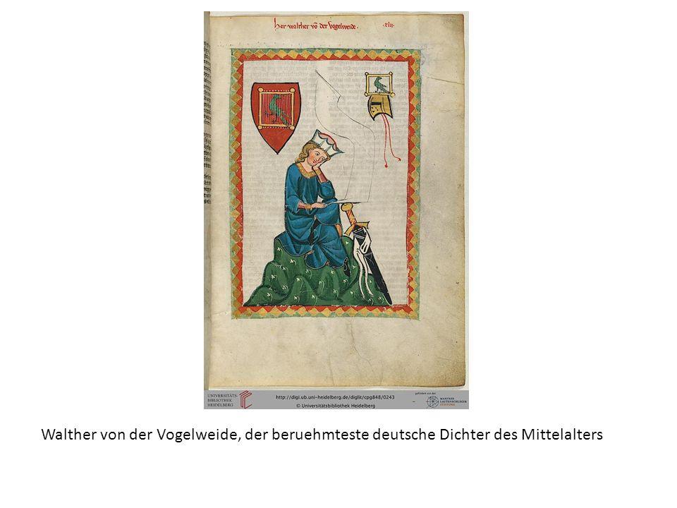 Walther von der Vogelweide, der beruehmteste deutsche Dichter des Mittelalters