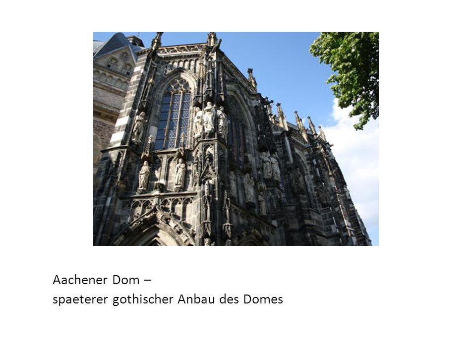 Aachener Dom – spaeterer gothischer Anbau des Domes