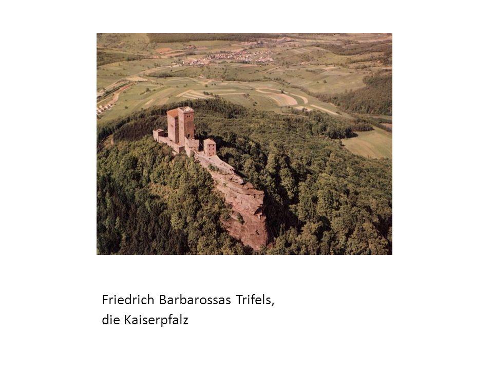 Friedrich Barbarossas Trifels, die Kaiserpfalz
