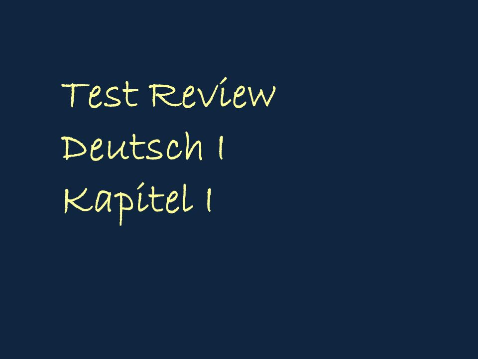 Test Review Deutsch I Kapitel I