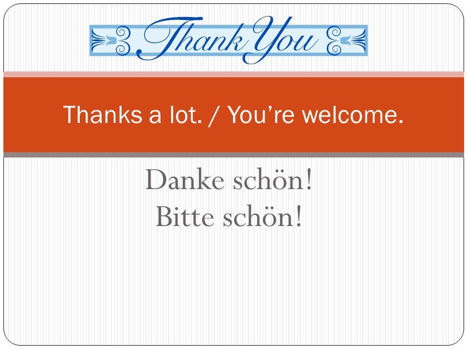 Vielen / Herzlichen Dank! Thank you very much.