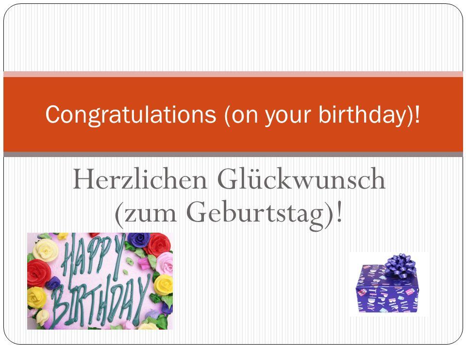 Alles Gute zum Geburtstag! Happy Birthday!