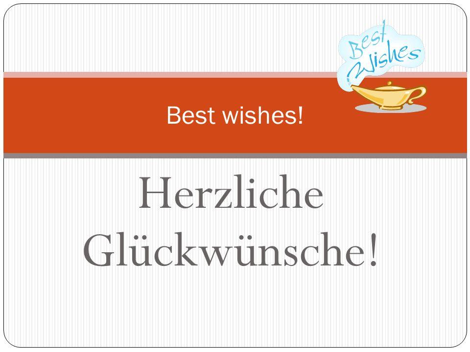 Ich wünsche dir/ Ihnen …! I wish you …!