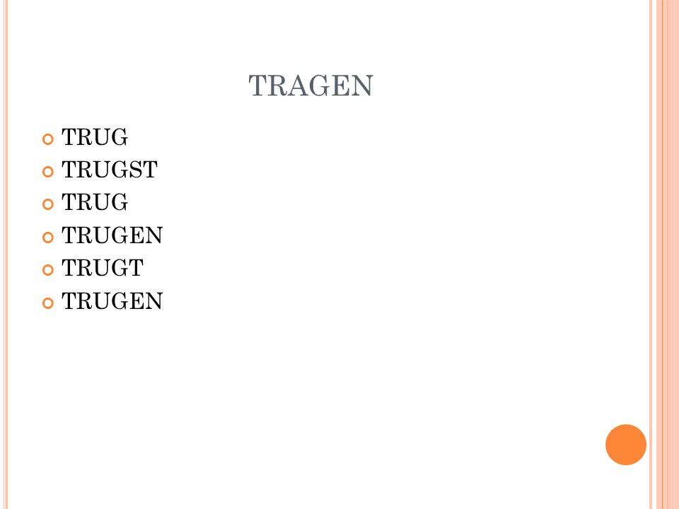 TRAGEN TRUG TRUGST TRUG TRUGEN TRUGT TRUGEN