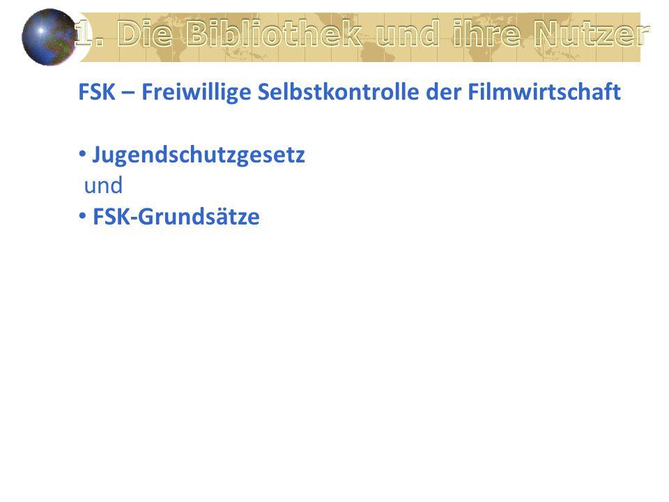 FSK – Freiwillige Selbstkontrolle der Filmwirtschaft Jugendschutzgesetz und FSK-Grundsätze
