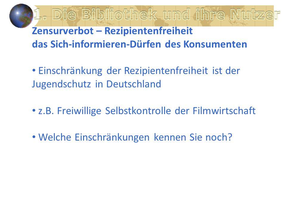 Zensurverbot – Rezipientenfreiheit das Sich-informieren-Dürfen des Konsumenten Einschränkung der Rezipientenfreiheit ist der Jugendschutz in Deutschland z.B.