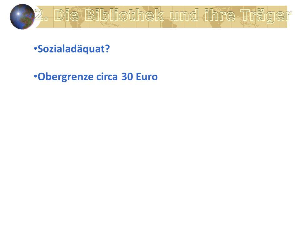 Sozialadäquat? Obergrenze circa 30 Euro