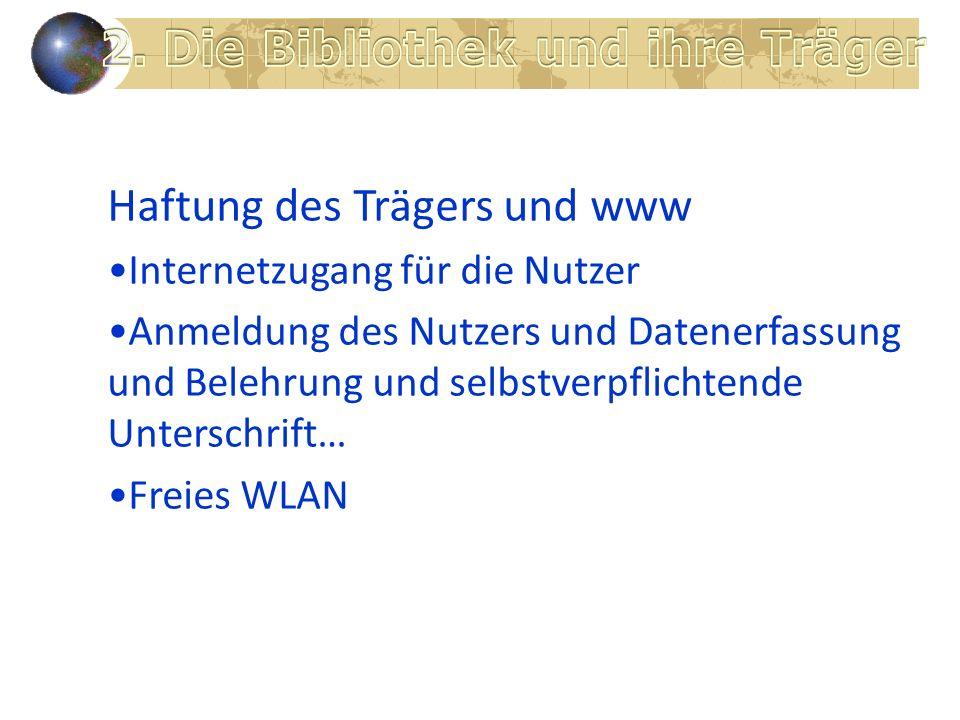 Haftung des Trägers und www Internetzugang für die Nutzer Anmeldung des Nutzers und Datenerfassung und Belehrung und selbstverpflichtende Unterschrift… Freies WLAN