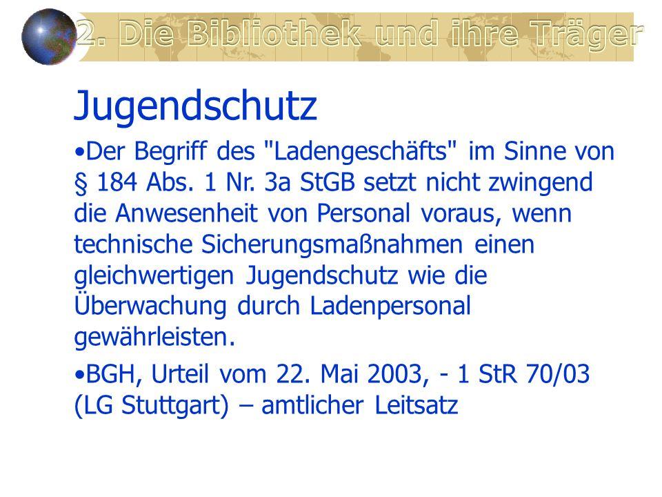 Jugendschutz Der Begriff des Ladengeschäfts im Sinne von § 184 Abs.