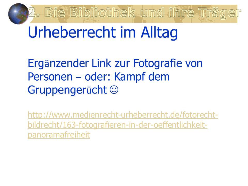 Urheberrecht im Alltag Erg ä nzender Link zur Fotografie von Personen – oder: Kampf dem Gruppenger ü cht http://www.medienrecht-urheberrecht.de/fotorecht- bildrecht/163-fotografieren-in-der-oeffentlichkeit- panoramafreiheit