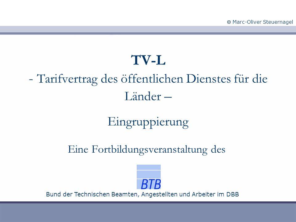 TV-L - Tarifvertrag des öffentlichen Dienstes für die Länder – Eingruppierung Eine Fortbildungsveranstaltung des Marc-Oliver Steuernagel Bund der Tech