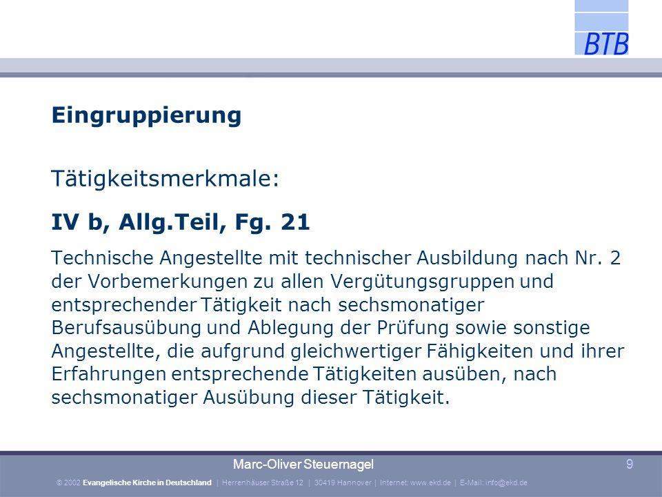 © 2002 Evangelische Kirche in Deutschland | Herrenhäuser Straße 12 | 30419 Hannover | Internet: www.ekd.de | E-Mail: info@ekd.de Marc-Oliver Steuernagel40 Eingruppierung (§ 8 TVÜ) Entgeltgruppen 2, 9 bis 15 (§ 8 Abs.