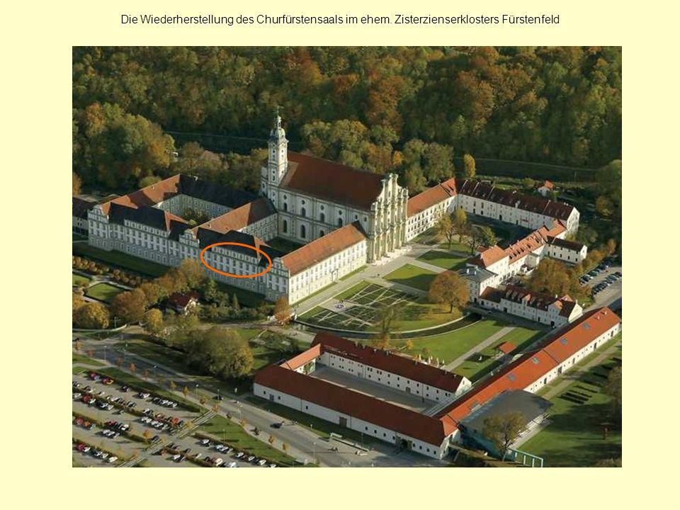 Die Wiederherstellung des Churfürstensaals im ehem. Zisterzienserklosters Fürstenfeld